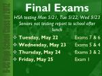 final exams hsa testing mon 5 21 tue 5 22 wed 5 23 seniors not testing report to school after lunch