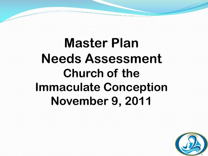 master plan needs assessment church of the immaculate conception november 9 2011 n.