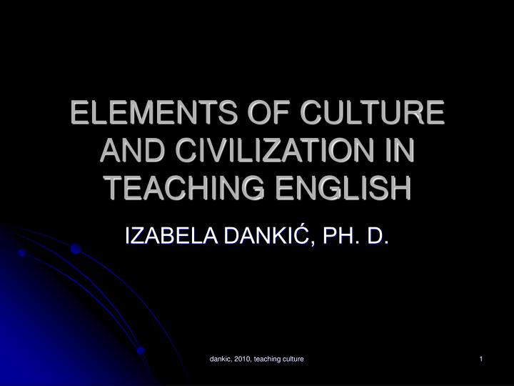 Elements of culture and civilization in teaching english