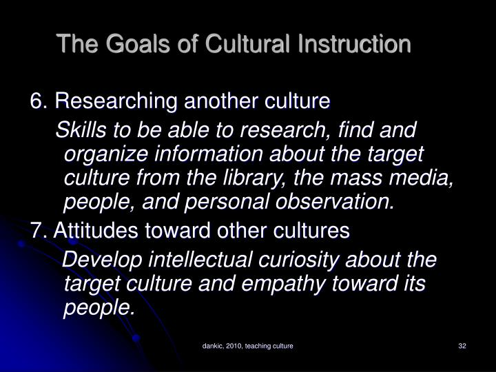 The Goals of Cultural Instruction