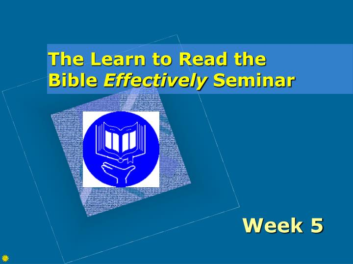 PPT - The Learn to Read the Bible Effectively Seminar