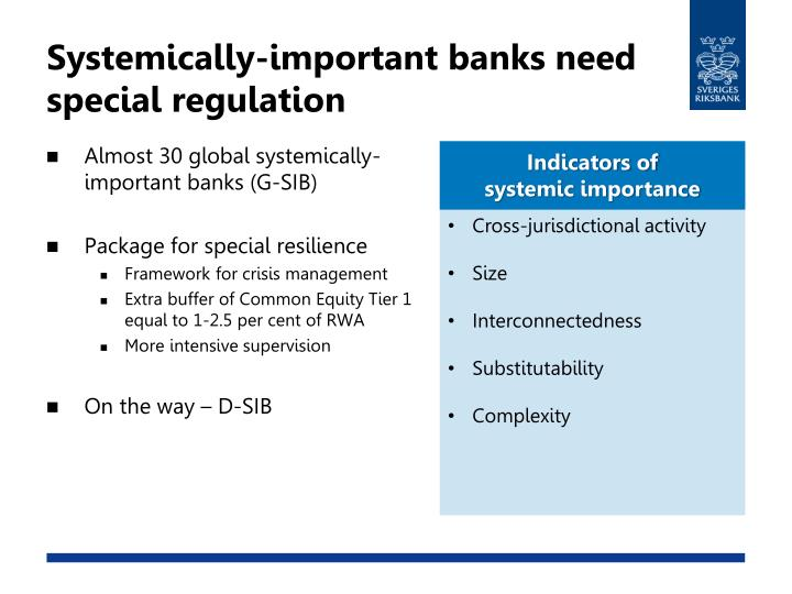 Systemically-important banks need special regulation