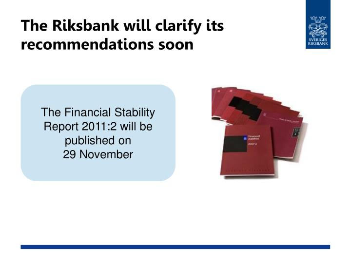 The Riksbank will clarify its recommendations soon