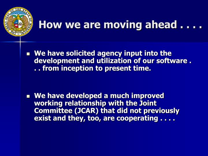 How we are moving ahead . . . .