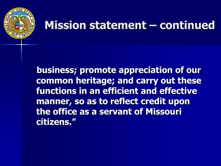 Mission statement – continued