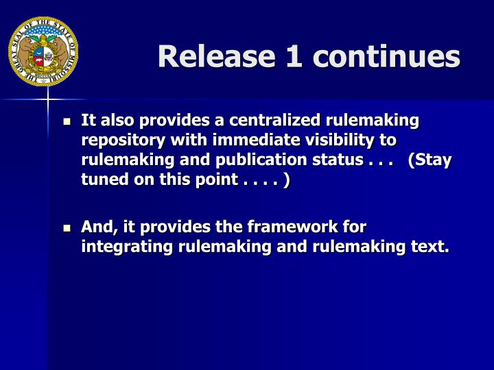Release 1 continues