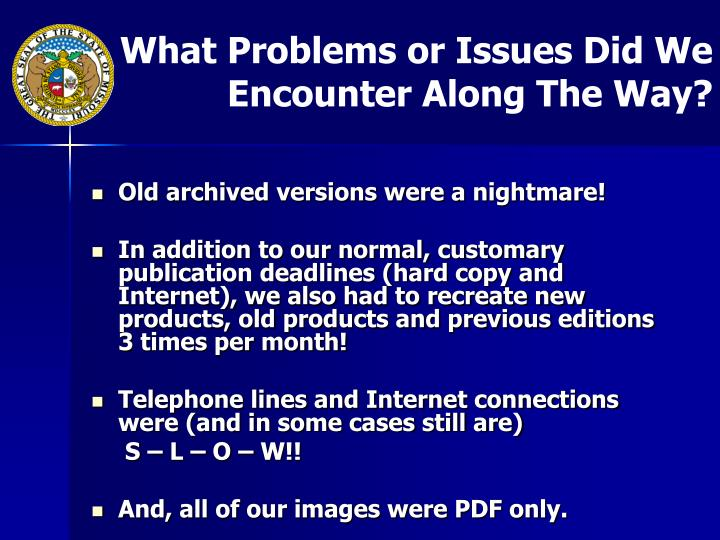 What Problems or Issues Did We Encounter Along The Way?