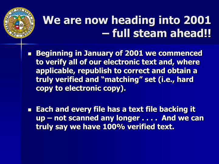 We are now heading into 2001 – full steam ahead!!