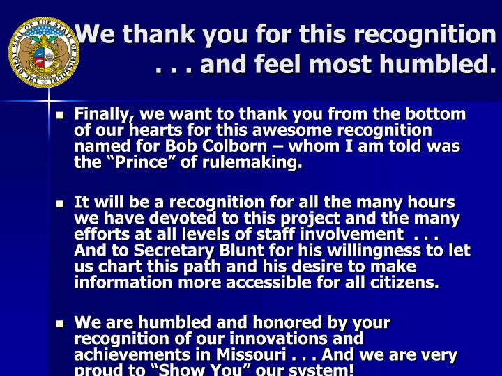 We thank you for this recognition    . . . and feel most humbled.