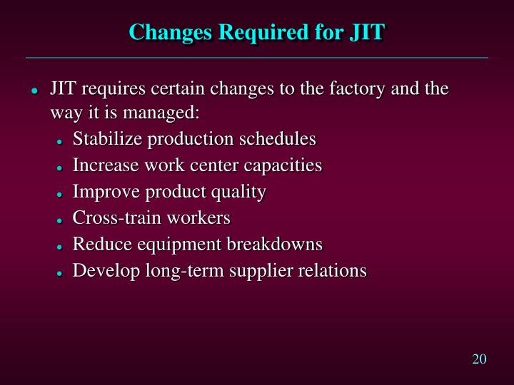 Changes Required for JIT