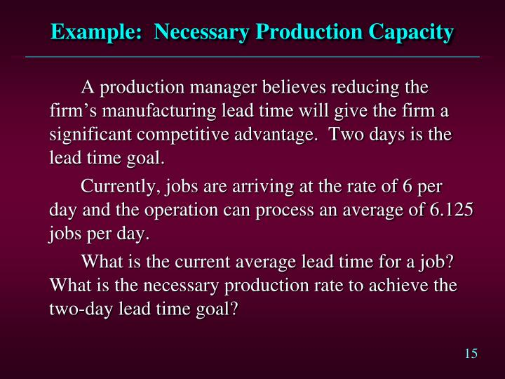 Example:  Necessary Production Capacity