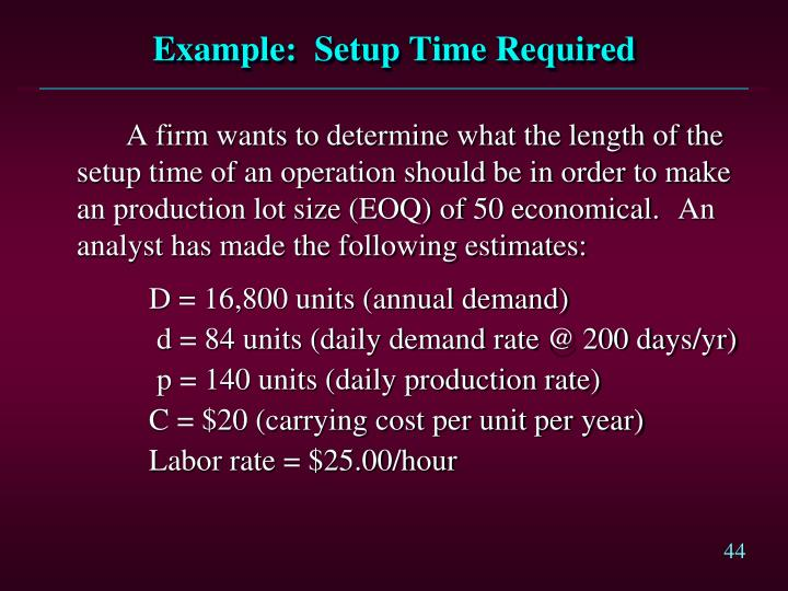 Example:  Setup Time Required