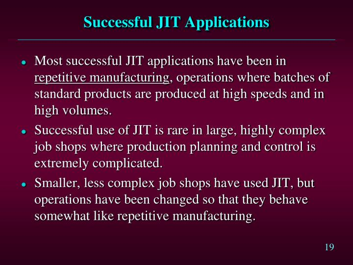 Successful JIT Applications