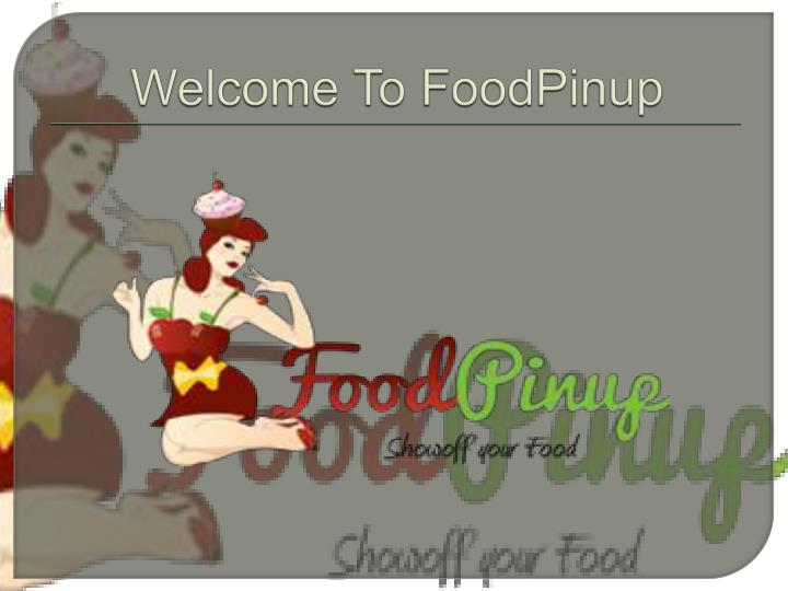 Welcome to foodpinup