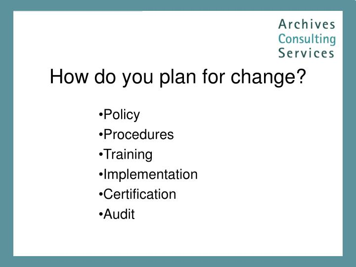 How do you plan for change?
