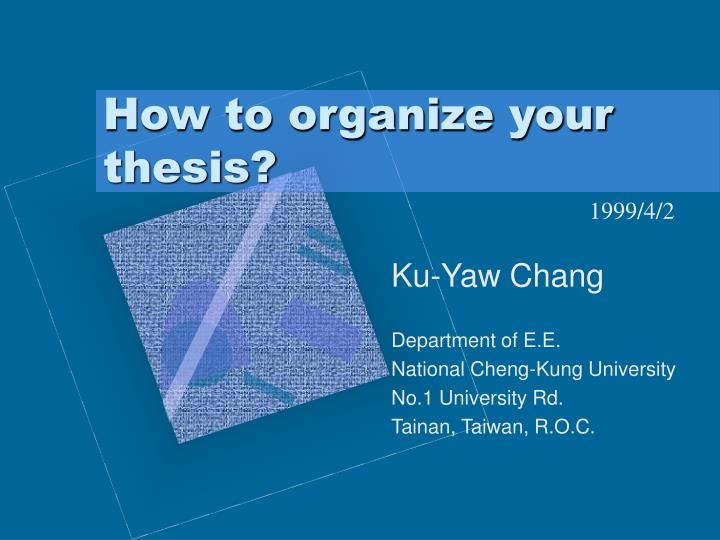how to organize your dissertation research A typical dissertation/research proposal consists of three chapters or your particular research will do this should be articulated in this section.