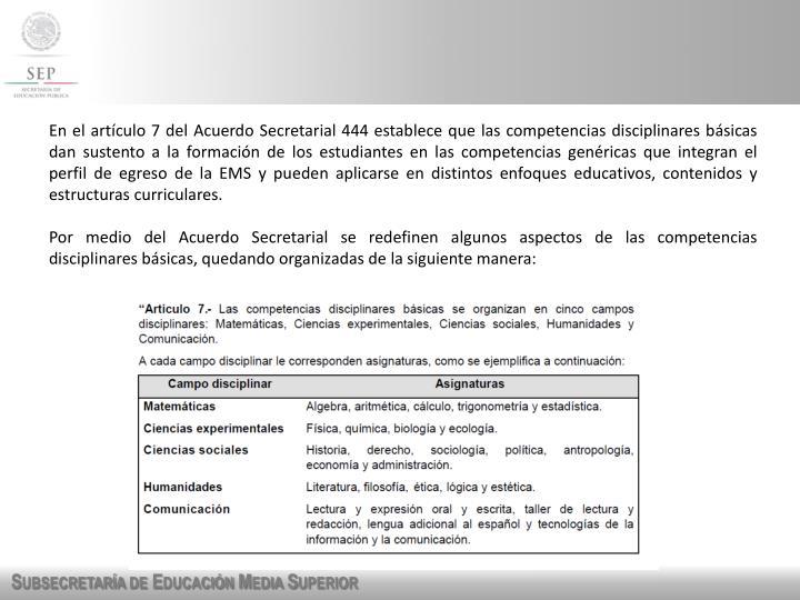 En el artículo 7 del Acuerdo Secretarial 444 establece que las