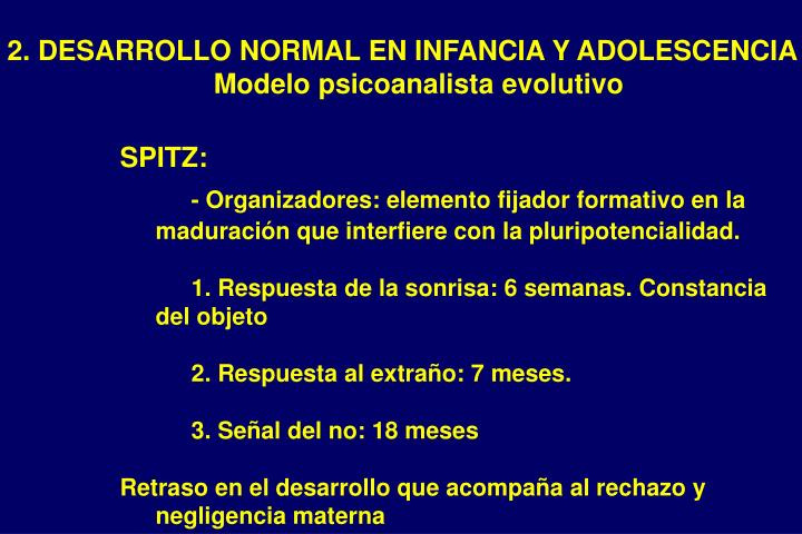 2. DESARROLLO NORMAL EN INFANCIA Y ADOLESCENCIA