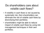 do shareholders care about volatile cash flows