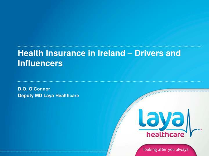 Health insurance in ireland drivers and influencers