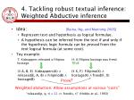 4 tackling robust textual inference weighted abductive inference