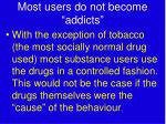 most users do not become addicts