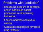 problems with addiction