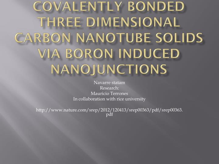 Covalently bonded three dimensional carbon nanotube solids via boron induced nanojunctions