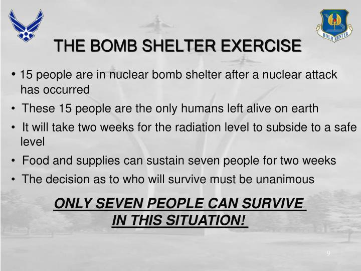15 people are in nuclear bomb shelter after a nuclear attack                               		has occurred