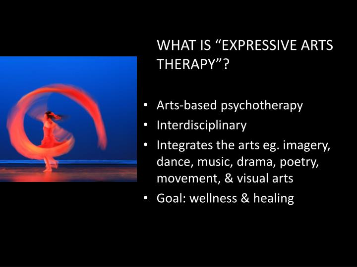 """WHAT IS """"EXPRESSIVE ARTS THERAPY""""?"""