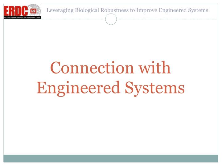Leveraging Biological Robustness to Improve Engineered Systems