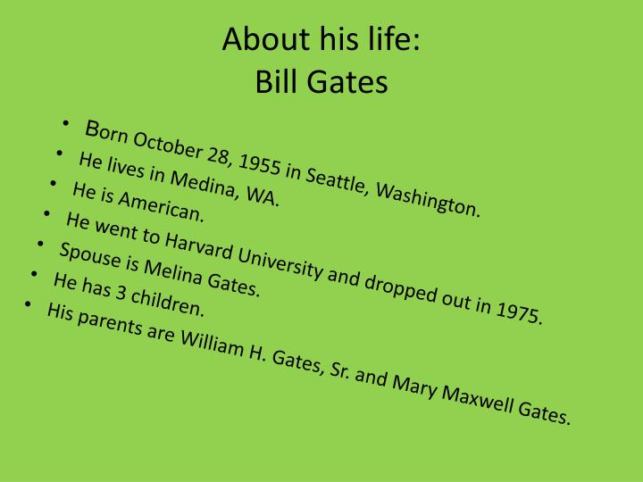 About his life: