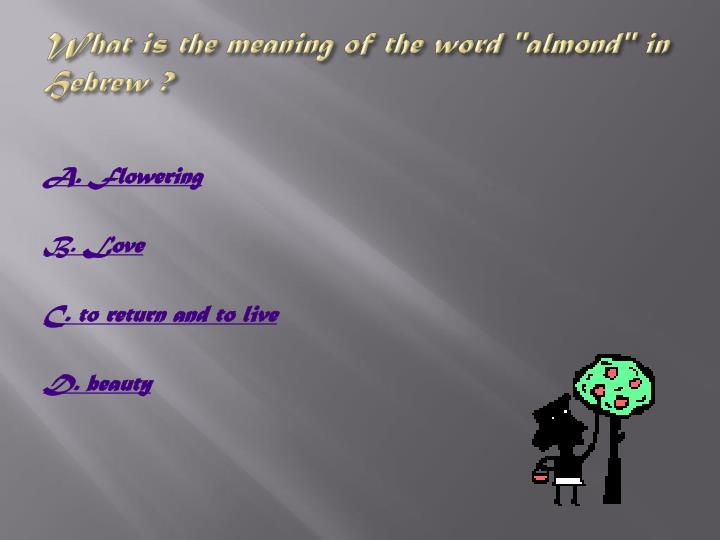 """What is the meaning of the word """"almond"""" in Hebrew ?"""