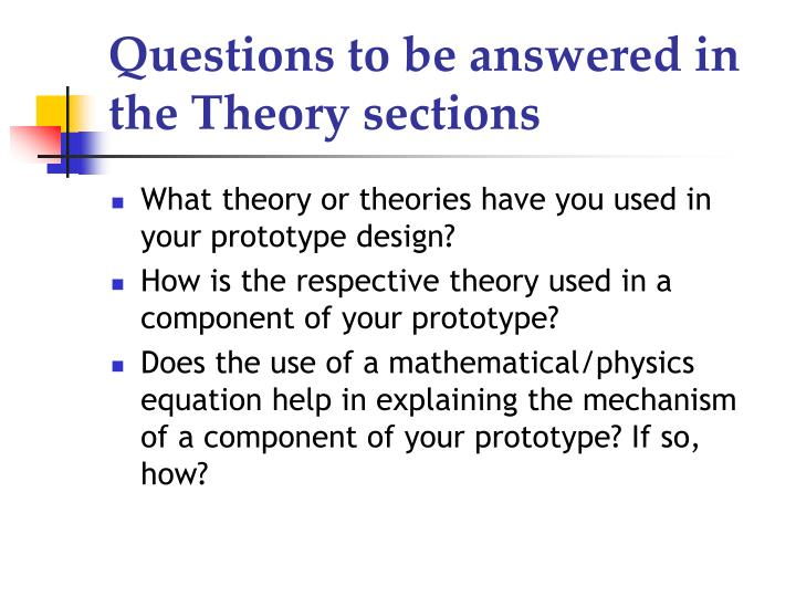 Questions to be answered in the Theory sections