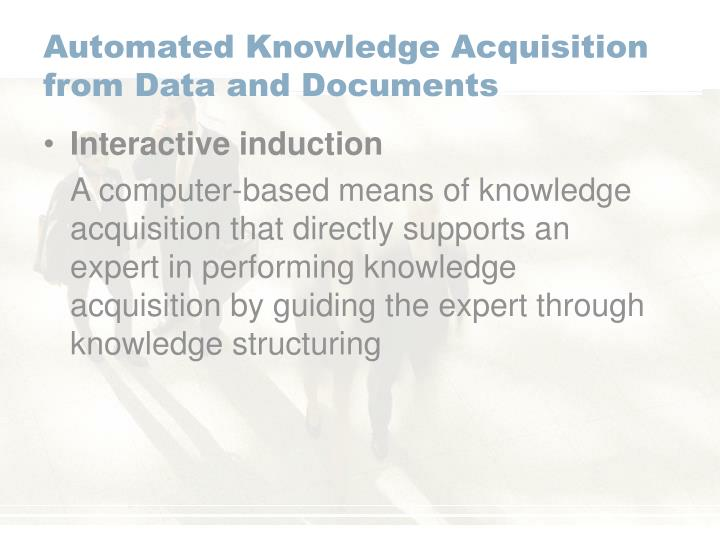 Automated Knowledge Acquisition from Data and Documents