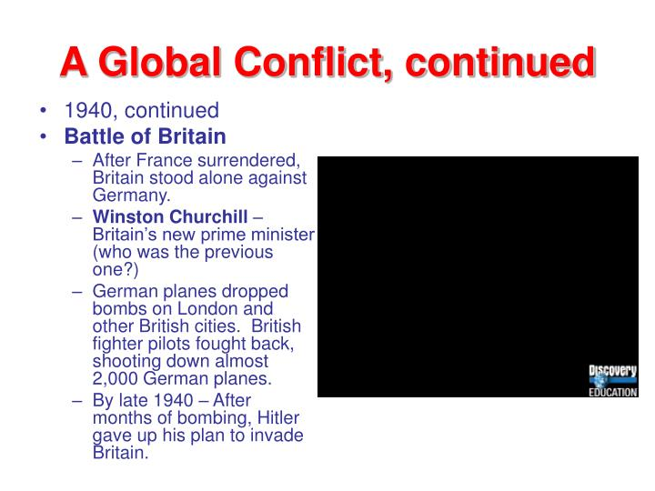 A Global Conflict, continued