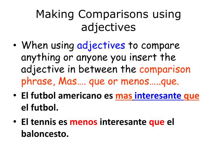 Making Comparisons using adjectives
