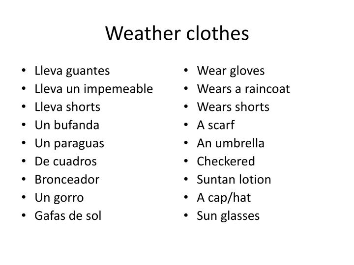 Weather clothes