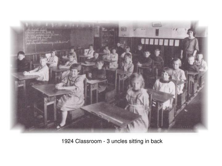 1924 Classroom - 3 uncles sitting in back