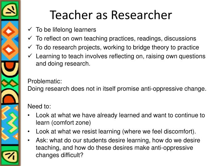 Teacher as Researcher