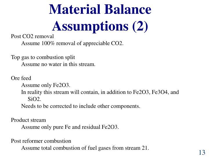 Material Balance Assumptions (2)