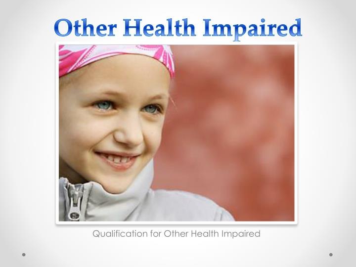 Other Health Impaired