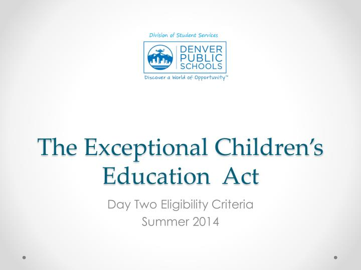 The exceptional children s education act