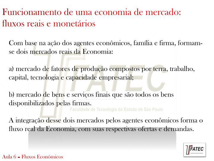 Funcionamento de uma economia de mercado: fluxos reais e monetários