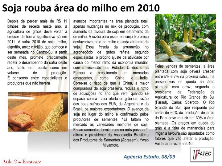 Soja rouba área do milho em 2010