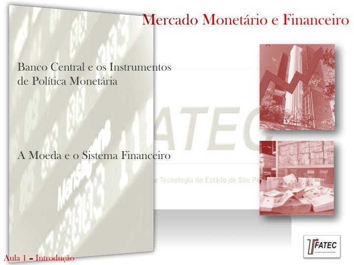 Mercado Monetário e Financeiro