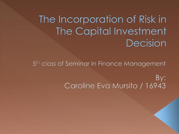 the incorporation of risk in the capital investment decision n.