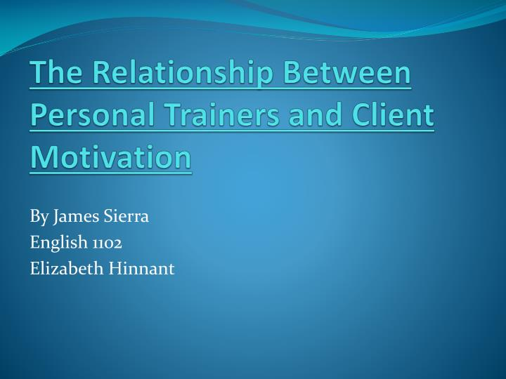 PPT - The Relationship Between Personal Trainers and