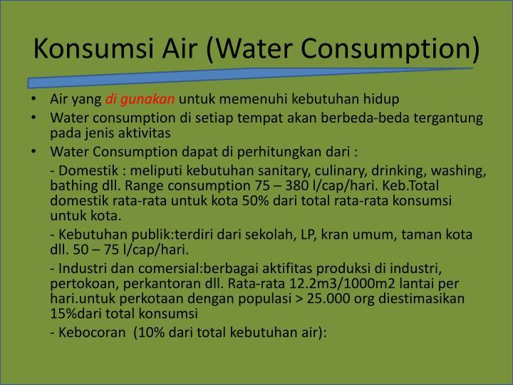 Konsumsi Air (Water Consumption)