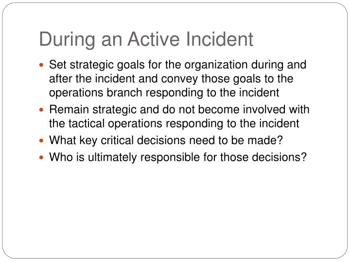 During an Active Incident